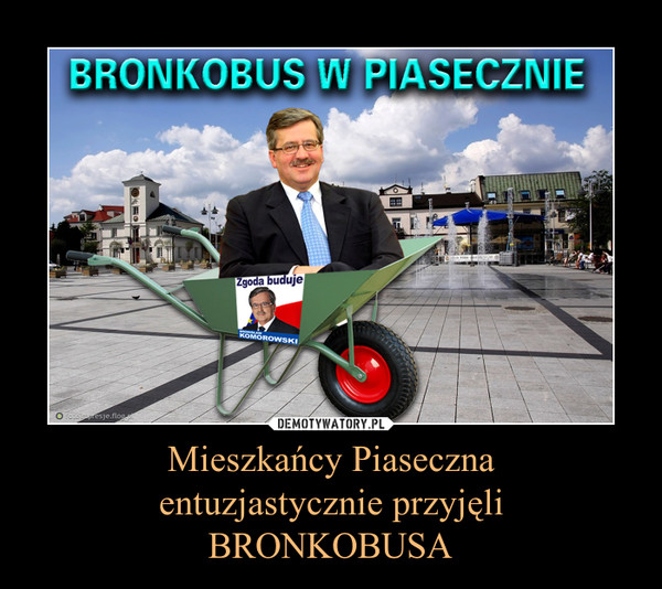 Mieszkańcy Piasecznaentuzjastycznie przyjęliBRONKOBUSA –