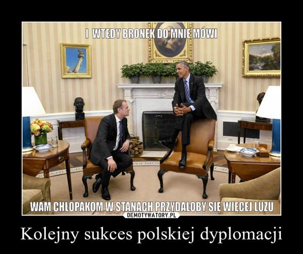 Kolejny sukces polskiej dyplomacji –