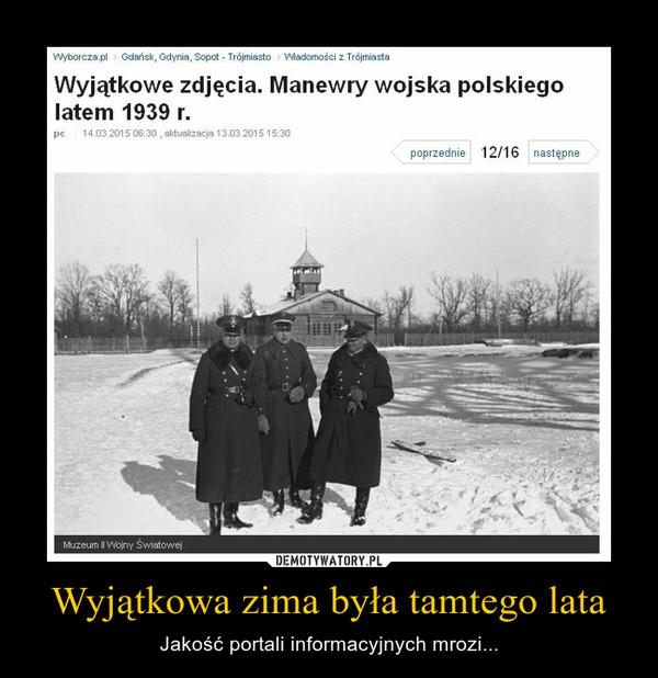 Wyjątkowa zima była tamtego lata – Jakość portali informacyjnych mrozi...