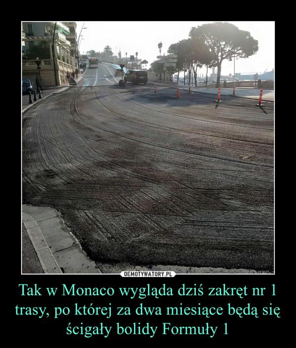 Tak w Monaco wygląda dziś zakręt nr 1 trasy, po której za dwa miesiące będą się ścigały bolidy Formuły 1 –