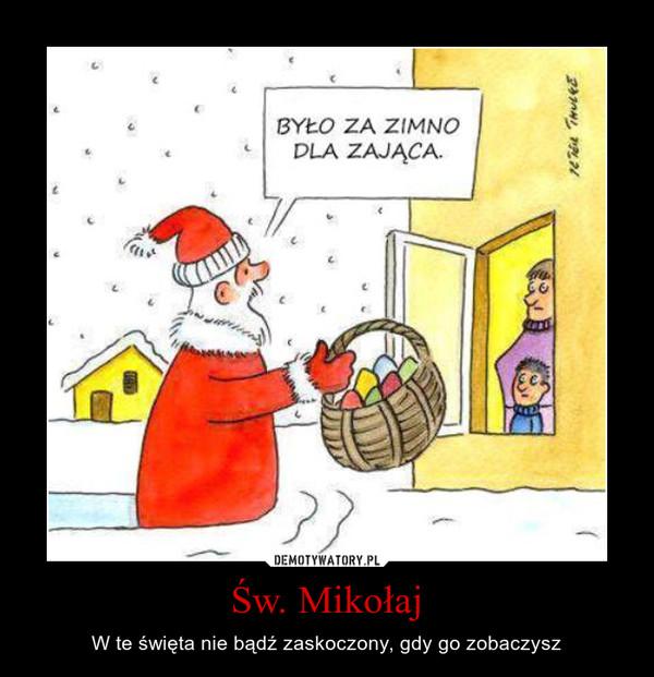 Św. Mikołaj – W te święta nie bądź zaskoczony, gdy go zobaczysz