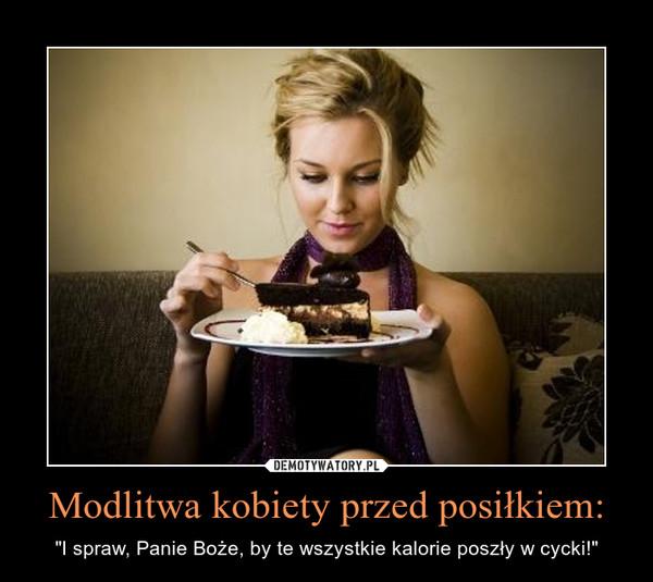 """Modlitwa kobiety przed posiłkiem: – """"I spraw, Panie Boże, by te wszystkie kalorie poszły w cycki!"""""""
