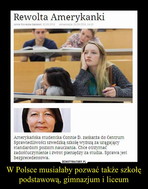 W Polsce musiałaby pozwać także szkołę podstawową, gimnazjum i liceum –