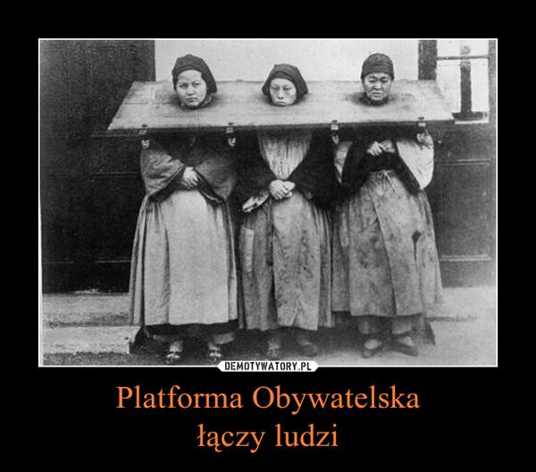 Platforma Obywatelskałączy ludzi –