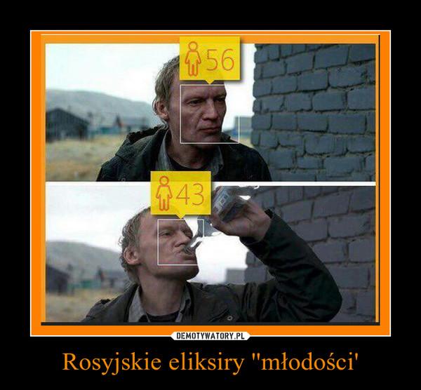 Rosyjskie eliksiry ''młodości' –