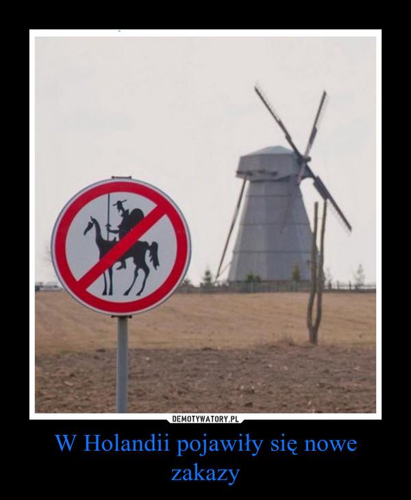 W Holandii pojawiły się nowe zakazy –
