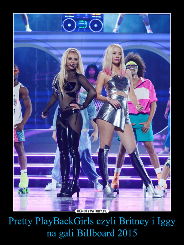 Pretty PlayBackGirls czyli Britney i Iggy na gali Billboard 2015 –