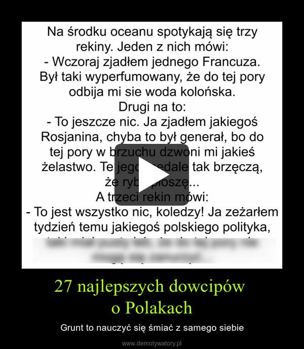 27 najlepszych dowcipów o Polakach – Grunt to nauczyć się śmiać z samego siebie