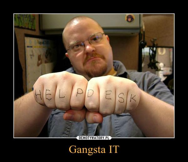 Gangsta IT –