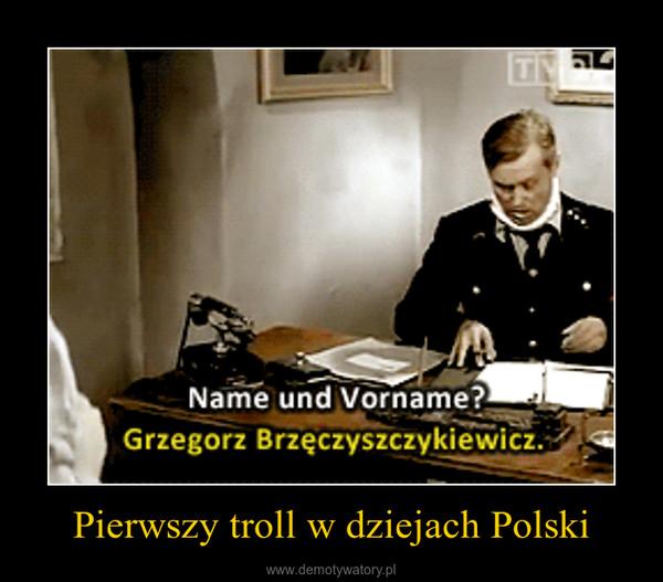 Pierwszy troll w dziejach Polski –