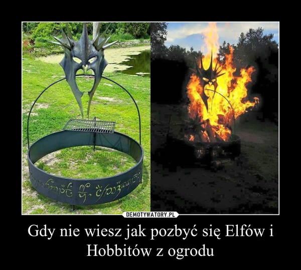 Gdy nie wiesz jak pozbyć się Elfów i Hobbitów z ogrodu –