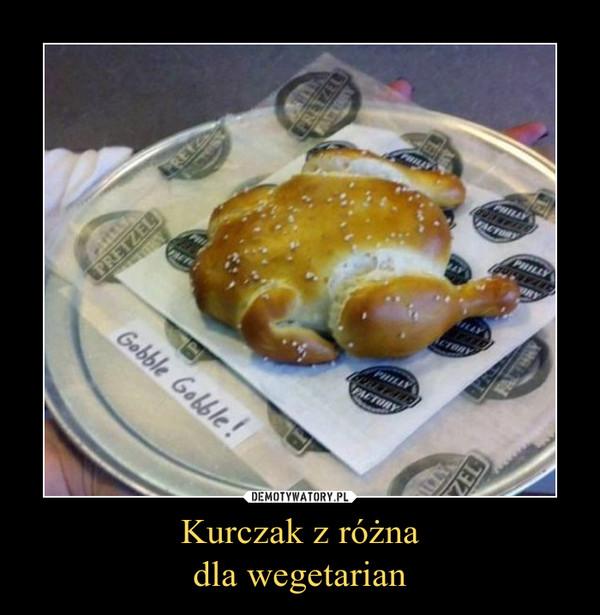 Kurczak z różnadla wegetarian –