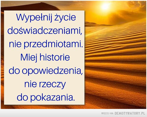Wypełnij życie... –