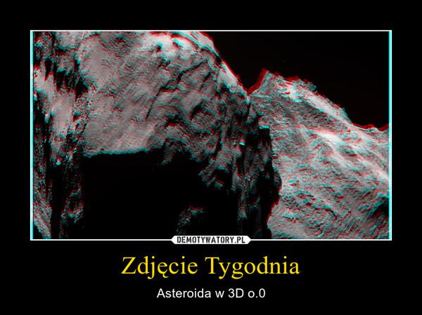 Zdjęcie Tygodnia – Asteroida w 3D o.0