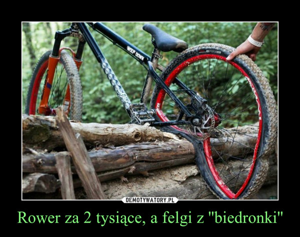 Rower za 2 tysiące, a felgi z ''biedronki'' –