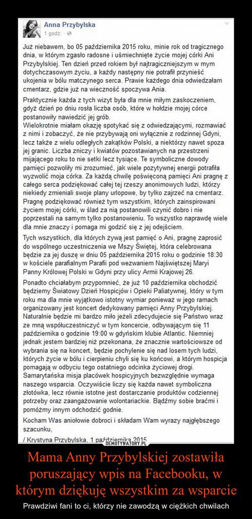 Mama Anny Przybylskiej zostawiła poruszający wpis na Facebooku, w którym dziękuję wszystkim za wsparcie