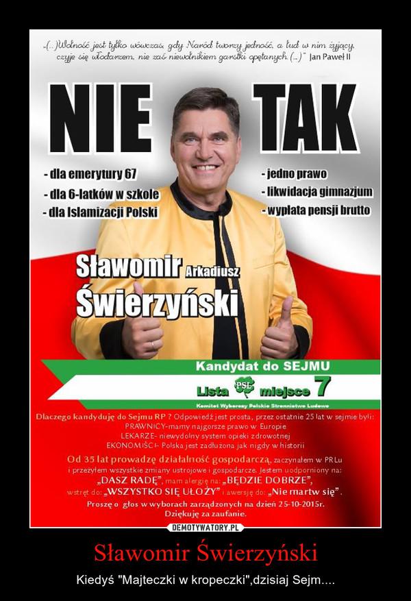 """Sławomir Świerzyński – Kiedyś """"Majteczki w kropeczki"""",dzisiaj Sejm...."""