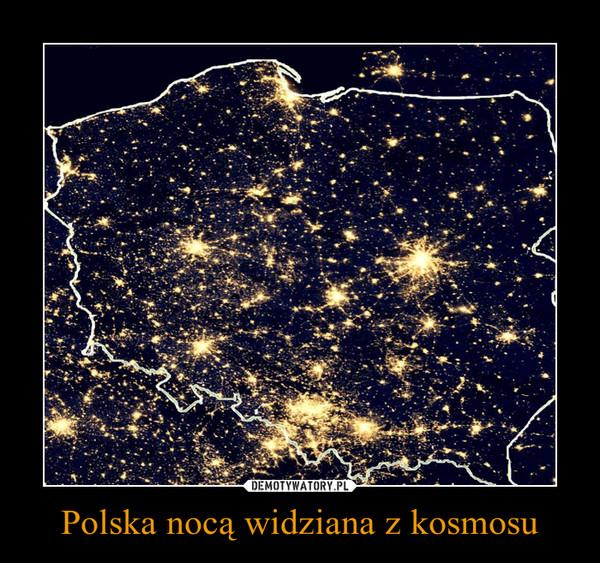 Polska nocą widziana z kosmosu –