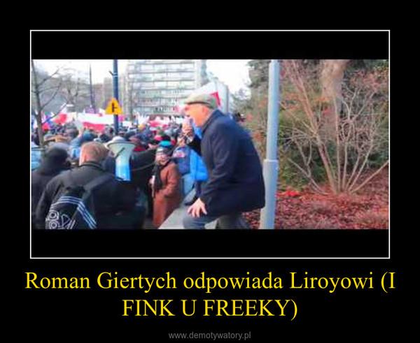 Roman Giertych odpowiada Liroyowi (I FINK U FREEKY) –