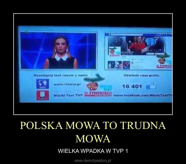 POLSKA MOWA TO TRUDNA MOWA – WIELKA WPADKA W TVP 1