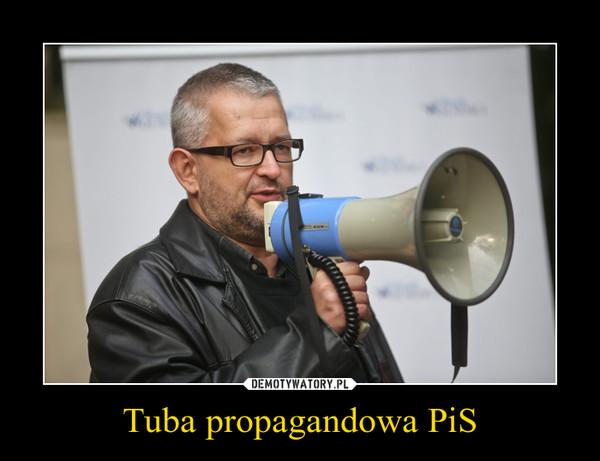 Tuba propagandowa PiS –