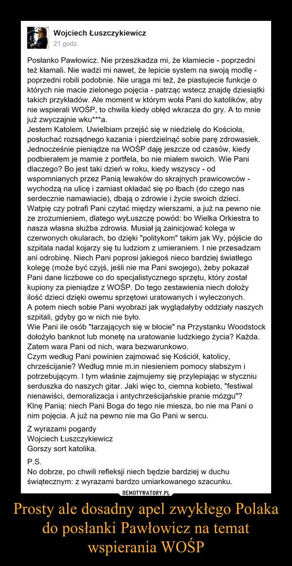 Prosty ale dosadny apel zwykłego Polaka do posłanki Pawłowicz na temat wspierania WOŚP –