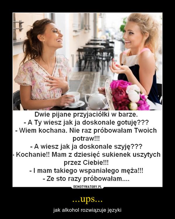 ...ups... – jak alkohol rozwiązuje języki