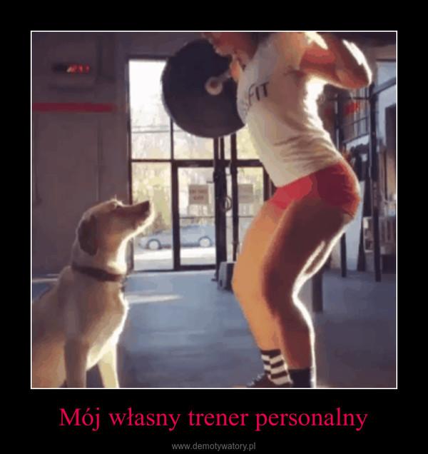 Mój własny trener personalny –