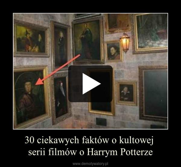 30 ciekawych faktów o kultowej serii filmów o Harrym Potterze –