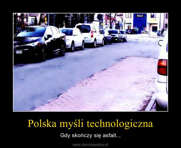 Polska myśli technologiczna – Gdy skończy się asfalt...