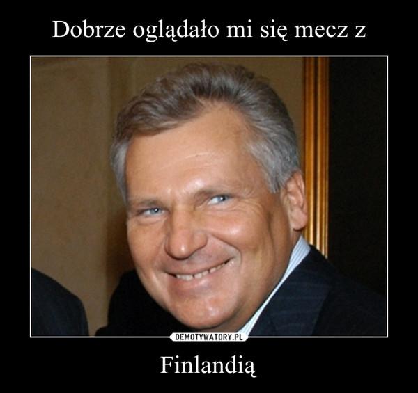 Finlandią –