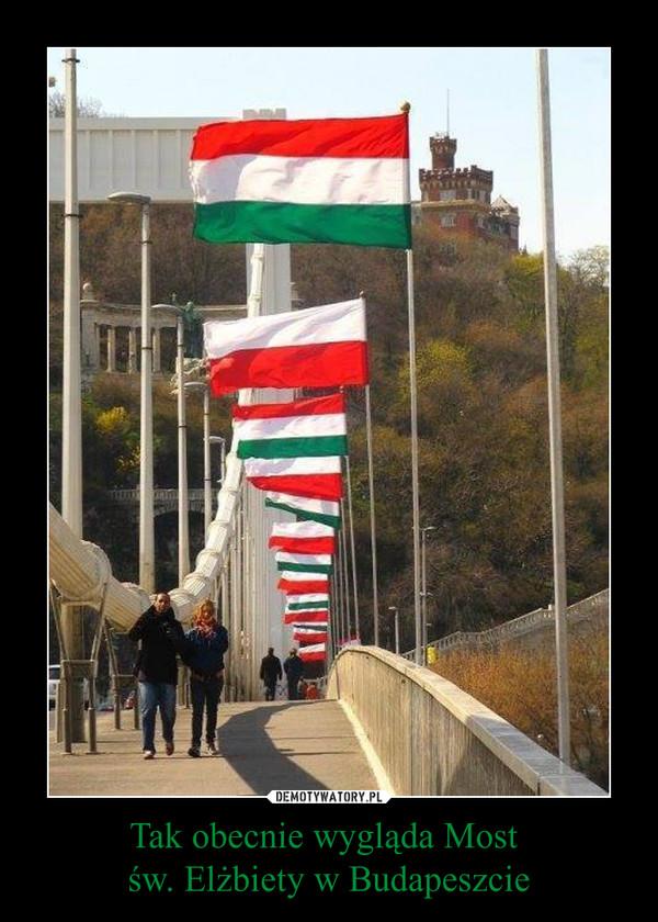 Tak obecnie wygląda Most św. Elżbiety w Budapeszcie –