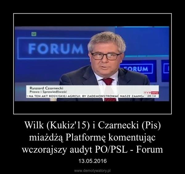 Wilk (Kukiz'15) i Czarnecki (Pis) miażdżą Platformę komentując wczorajszy audyt PO/PSL - Forum – 13.05.2016