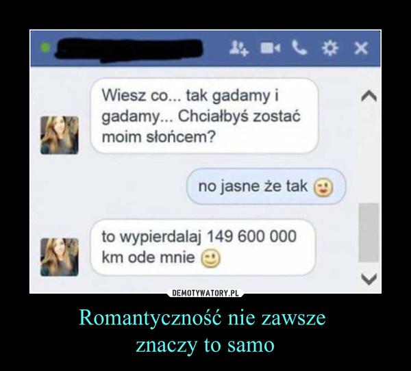 Romantyczność nie zawsze znaczy to samo –