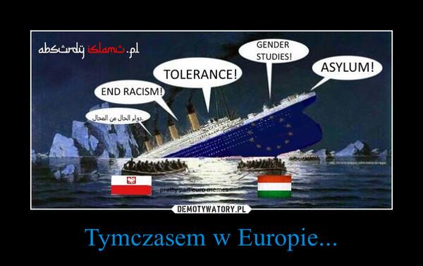 Tymczasem w Europie... –  END RACISMTOLERANCEGENDER STUDIES!ASYLUM