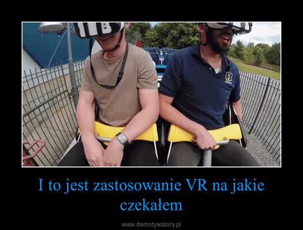 I to jest zastosowanie VR na jakie czekałem –