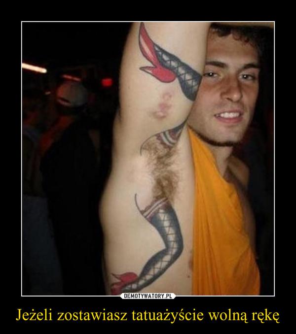 Jeżeli zostawiasz tatuażyście wolną rękę –