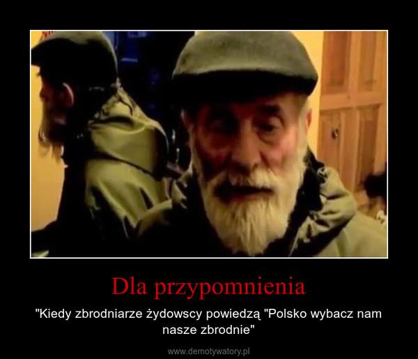 """Dla przypomnienia – """"Kiedy zbrodniarze żydowscy powiedzą """"Polsko wybacz nam nasze zbrodnie"""""""