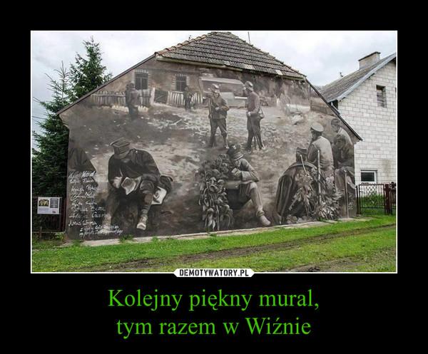 Kolejny piękny mural,tym razem w Wiźnie –