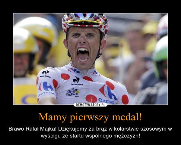 Mamy pierwszy medal! – Brawo Rafał Majka! Dziękujemy za brąz w kolarstwie szosowym w wyścigu ze startu wspólnego mężczyzn!