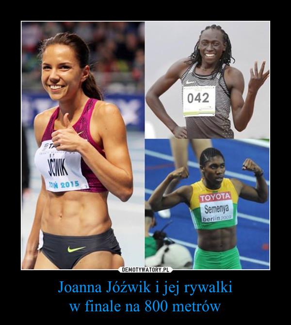Joanna Jóźwik i jej rywalkiw finale na 800 metrów –