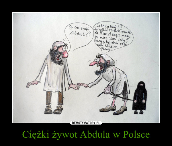 Ciężki żywot Abdula w Polsce –