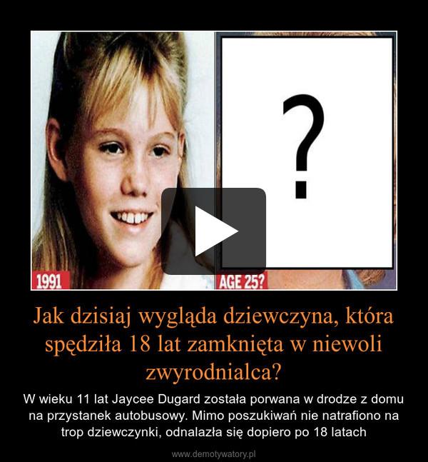 Jak dzisiaj wygląda dziewczyna, która spędziła 18 lat zamknięta w niewoli zwyrodnialca? – W wieku 11 lat Jaycee Dugard została porwana w drodze z domu na przystanek autobusowy. Mimo poszukiwań nie natrafiono na trop dziewczynki, odnalazła się dopiero po 18 latach