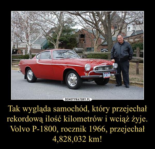 Tak wygląda samochód, który przejechał rekordową ilość kilometrów i wciąż żyje. Volvo P-1800, rocznik 1966, przejechał 4,828,032 km! –