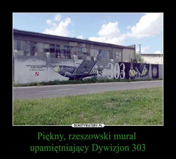 Piękny, rzeszowski mural upamiętniający Dywizjon 303 –