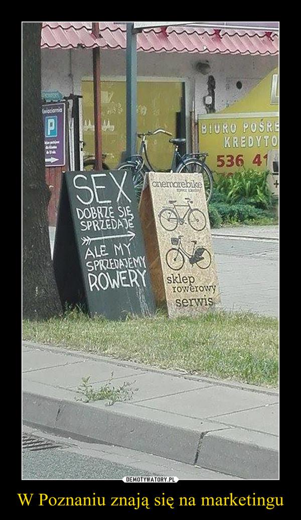 W Poznaniu znają się na marketingu –