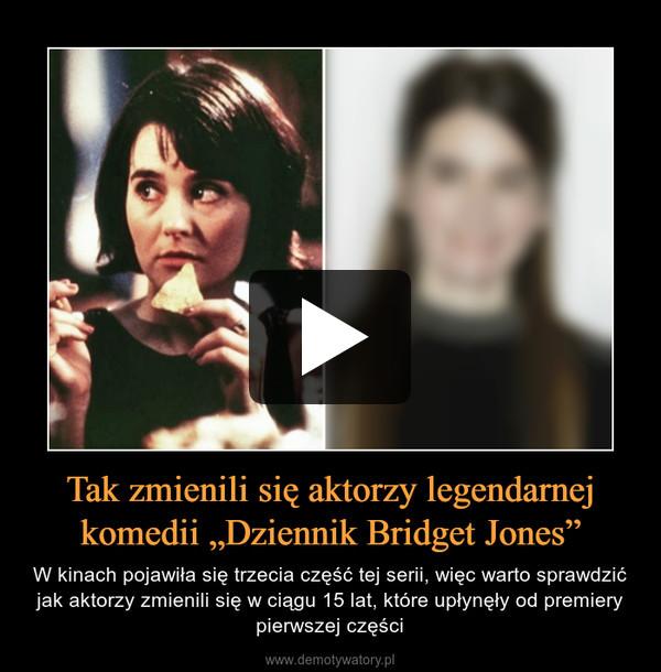 """Tak zmienili się aktorzy legendarnej komedii """"Dziennik Bridget Jones"""" – W kinach pojawiła się trzecia część tej serii, więc warto sprawdzić jak aktorzy zmienili się w ciągu 15 lat, które upłynęły od premiery pierwszej części"""