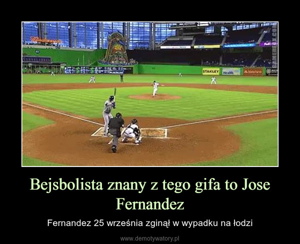 Bejsbolista znany z tego gifa to Jose Fernandez – Fernandez 25 września zginął w wypadku na łodzi