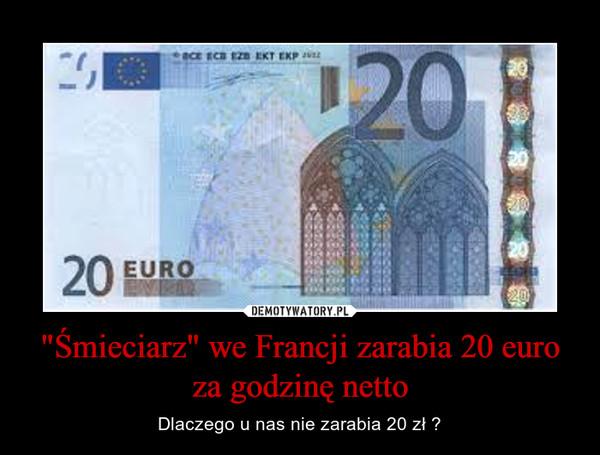 """""""Śmieciarz"""" we Francji zarabia 20 euro za godzinę netto – Dlaczego u nas nie zarabia 20 zł ?"""