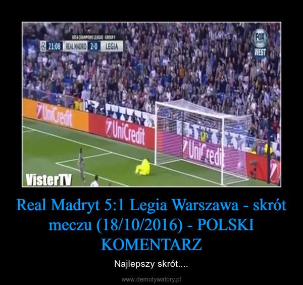 Real Madryt 5:1 Legia Warszawa - skrót meczu (18/10/2016) - POLSKI KOMENTARZ – Najlepszy skrót....